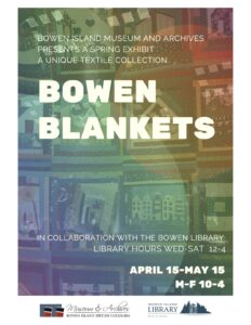 Bowen Blankets—Spring Exhibit of the Bowen Island Museum & Archives